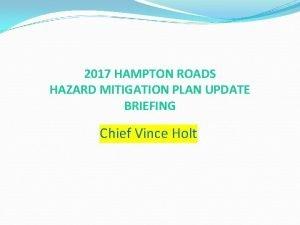 2017 HAMPTON ROADS HAZARD MITIGATION PLAN UPDATE BRIEFING