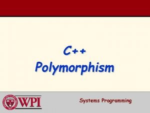 C Polymorphism Systems Programming C Polymorphism Polymorphism Examples
