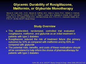 Glycemic Durability of Rosiglitazone Metformin or Glyburide Monotherapy
