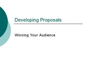 Developing Proposals Winning Your Audience Design Activities Need