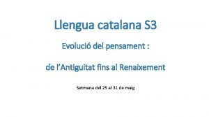 Llengua catalana S 3 Evoluci del pensament de