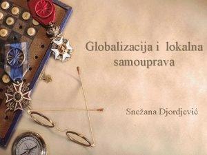 Globalizacija i lokalna samouprava Sneana Djordjevi Skeptici i