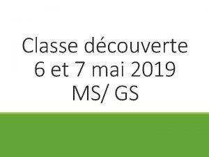 Classe dcouverte 6 et 7 mai 2019 MS