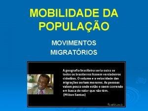 MOBILIDADE DA POPULAO MOVIMENTOS MIGRATRIOS MOVIMENTOS MIGRATRIOS EXTERNO