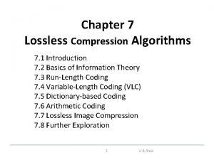 Chapter 7 Lossless Compression Algorithms 7 1 Introduction