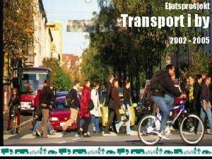 Etatsprosjekt Transport i by 2002 2005 Kreativ prising
