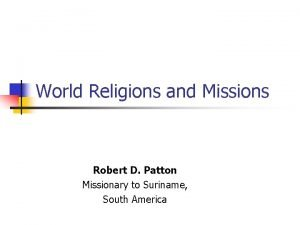 World Religions and Missions Robert D Patton Missionary