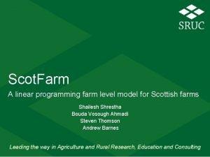 Scot Farm A linear programming farm level model