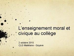 Lenseignement moral et civique au collge 2 octobre