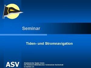 Seminar Tiden und Stromnavigation ASV Akademischer SeglerVerein der