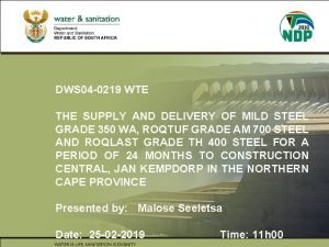 DWS 04 0219 WTE THE SUPPLY AND DELIVERY