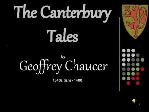The Canterbury Tales by Geoffrey Chaucer 1340 s