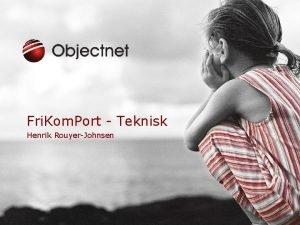 Fri Kom Port Teknisk Henrik RouyerJohnsen Fri Kompetanse