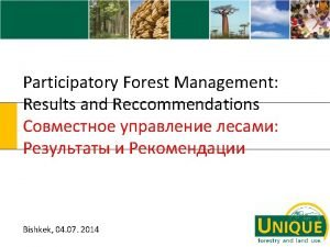 Participatory Forest Management Results and Reccommendations Bishkek 04