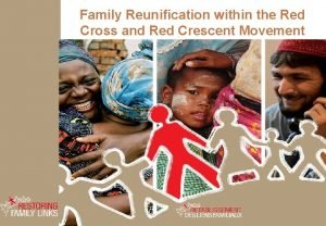 Family Reunification within the Red Cross and Red