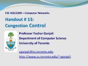 CSC 4582209 Computer Networks Handout 13 Congestion Control