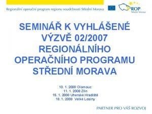 SEMIN K VYHLEN VZV 022007 REGIONLNHO OPERANHO PROGRAMU
