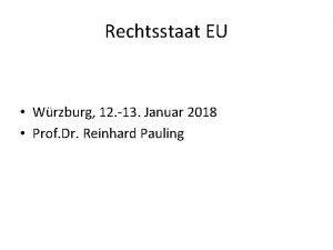 Rechtsstaat EU Wrzburg 12 13 Januar 2018 Prof