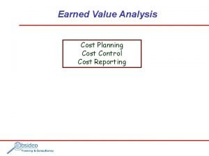 Earned Value Analysis Cost Planning Cost Control Cost