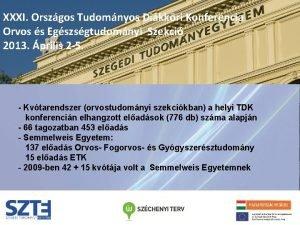 XXXI Orszgos Tudomnyos Dikkri Konferencia Orvos s Egszsgtudomnyi