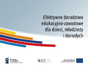 Moliwoci ksztacenia zawodowego i ustawicznego Cel spotkania Poznanie