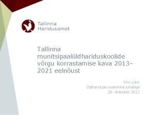 Tallinna munitsipaalldhariduskoolide vrgu korrastamise kava 2013 2021 eelnust