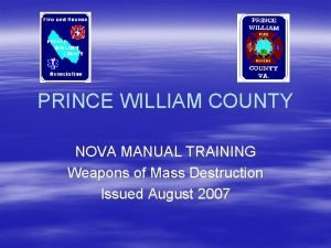 PRINCE WILLIAM COUNTY NOVA MANUAL TRAINING Weapons of