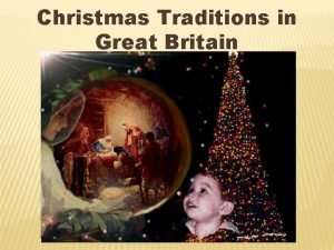 Christmas Traditions in Great Britain CHRISTMAS Christmas Day