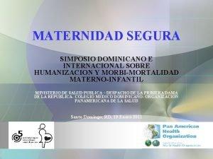 MATERNIDAD SEGURA SIMPOSIO DOMINICANO E INTERNACIONAL SOBRE HUMANIZACION