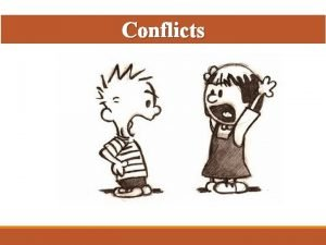 Conflicts The social processes can broadly be divided