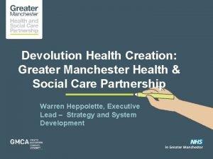 Devolution Health Creation Greater Manchester Health Social Care
