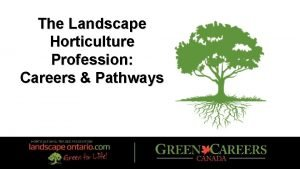 The Landscape Horticulture Profession Careers Pathways About Landscape
