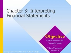 Chapter 3 Interpreting Financial Statements Objective 1 Copyright
