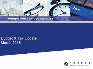 Budget Tax Update March 2016 2016 Budget Where