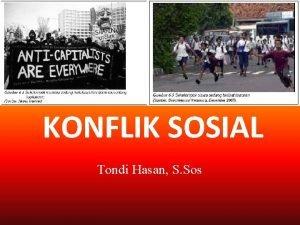 KONFLIK SOSIAL Tondi Hasan S Sos Pengertian Konflik