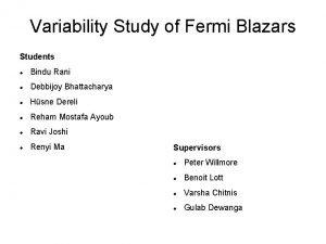 Variability Study of Fermi Blazars Students Bindu Rani