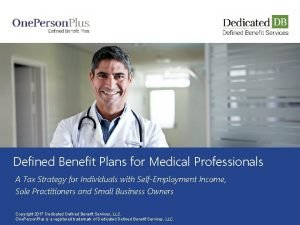 Defined Benefit Plans for Medical Professionals A Tax