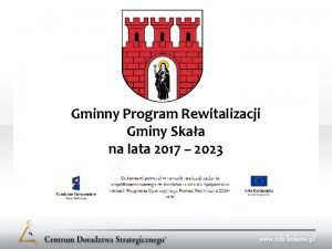 Gminny Program Rewitalizacji Gminy Skaa na lata 2017