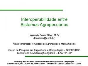 Interoperabilidade entre Sistemas Agropecurios Leonardo Souza Silva M