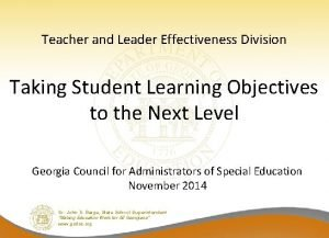 Teacher and Leader Effectiveness Division Taking Student Learning