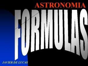 ASTRONOMIA JAVIER DE LUCAS SISTEMA INTERNACIONAL Magnitud Nombre