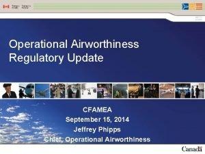 Operational Airworthiness Regulatory Update CFAMEA September 15 2014