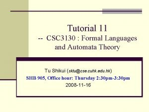 Tutorial 11 CSC 3130 Formal Languages and Automata
