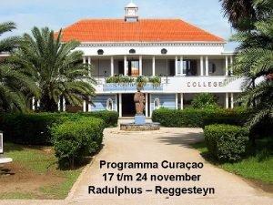 Programma Curaao 17 tm 24 november Radulphus Reggesteyn