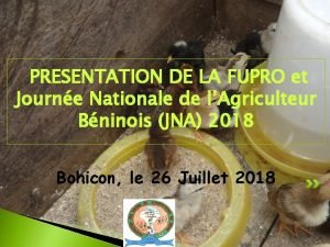 PRESENTATION DE LA FUPRO et Journe Nationale de