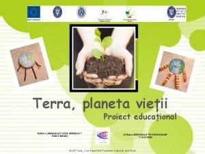 Terra planeta vieii Proiect educaional ALLPPT com Free