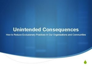 Unintended Consequences How to Reduce Exclusionary Practices In