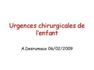 Urgences chirurgicales de lenfant A Desrumaux 06022009 AppendicitePritonite