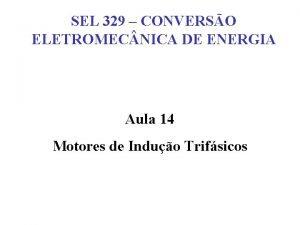 SEL 329 CONVERSO ELETROMEC NICA DE ENERGIA Aula