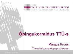 pingukorraldus TTs Margus Kruus IT teaduskonna ppeprodekaan 3102021